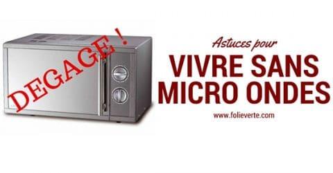 micro ondes astuces